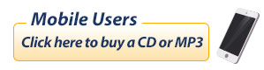 Moblie Users Click Here to Purchase CDs or MP3s