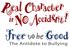 Real Character is no Accident / Free to Be Good